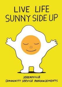 live-life-sunny-side-up-by-jeremyville