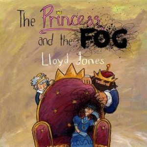 the-princess-and-the-fog-by-lloyd-jones